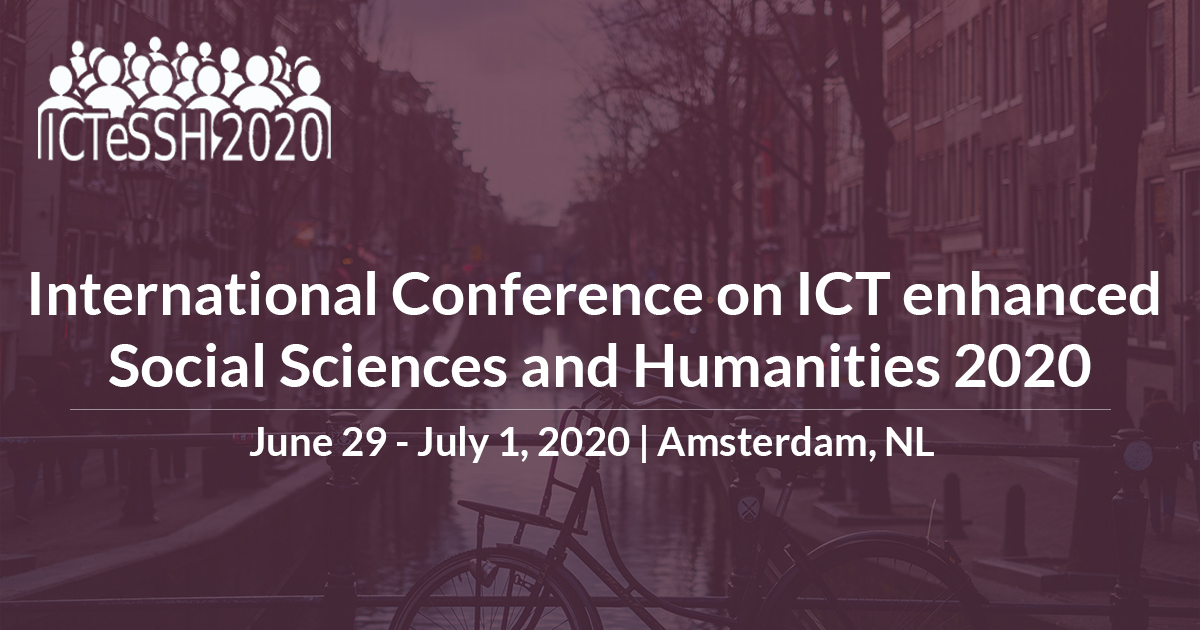 Call for Papers: International Conference on ICT enhanced Social Sciences and Humanities 2020, June, Amsterdam