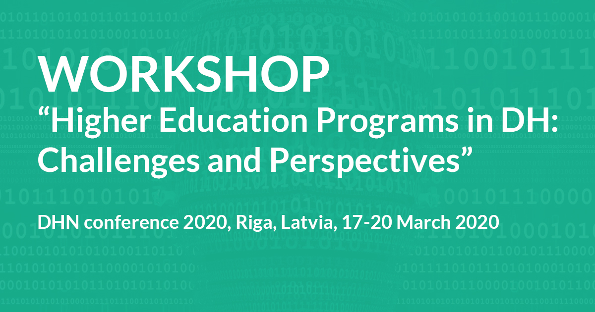 Upcoming workshop for Higher Education Programs in Digital Humanities: Challenges and Perspectives (DHNordic 2020), March 17-20, Riga