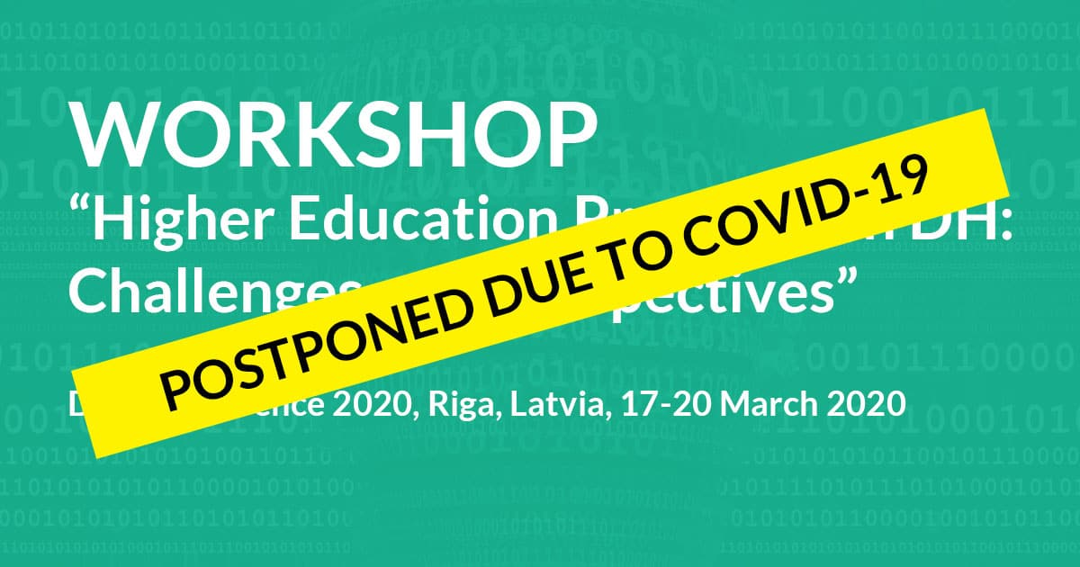 POSTPONED DUE TO COVID-19: Upcoming workshop for Higher Education Programs in Digital Humanities: Challenges and Perspectives (DHNordic 2020), March 17-20, Riga