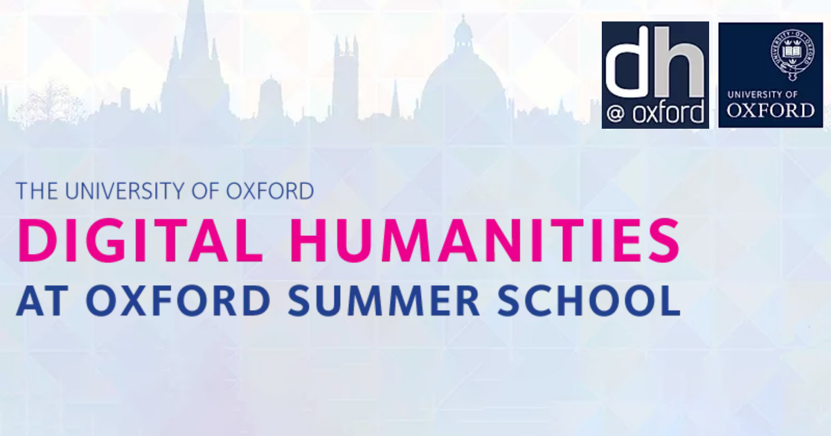 Digital Humanities at Oxford Summer School, 13-17 July 2020, Oxford