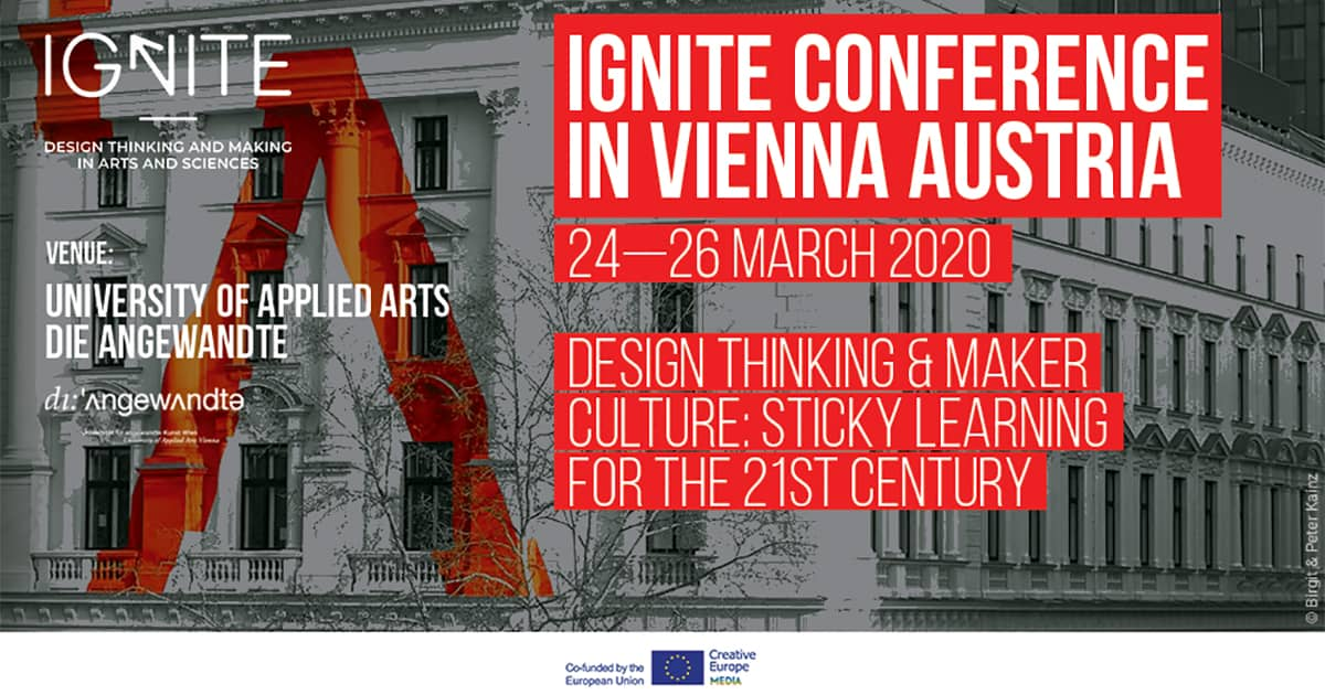IGNITE Conference and Pre-conference Workshop at University of Applied Arts, die Angewandte, 24-26 March 2020, Vienna