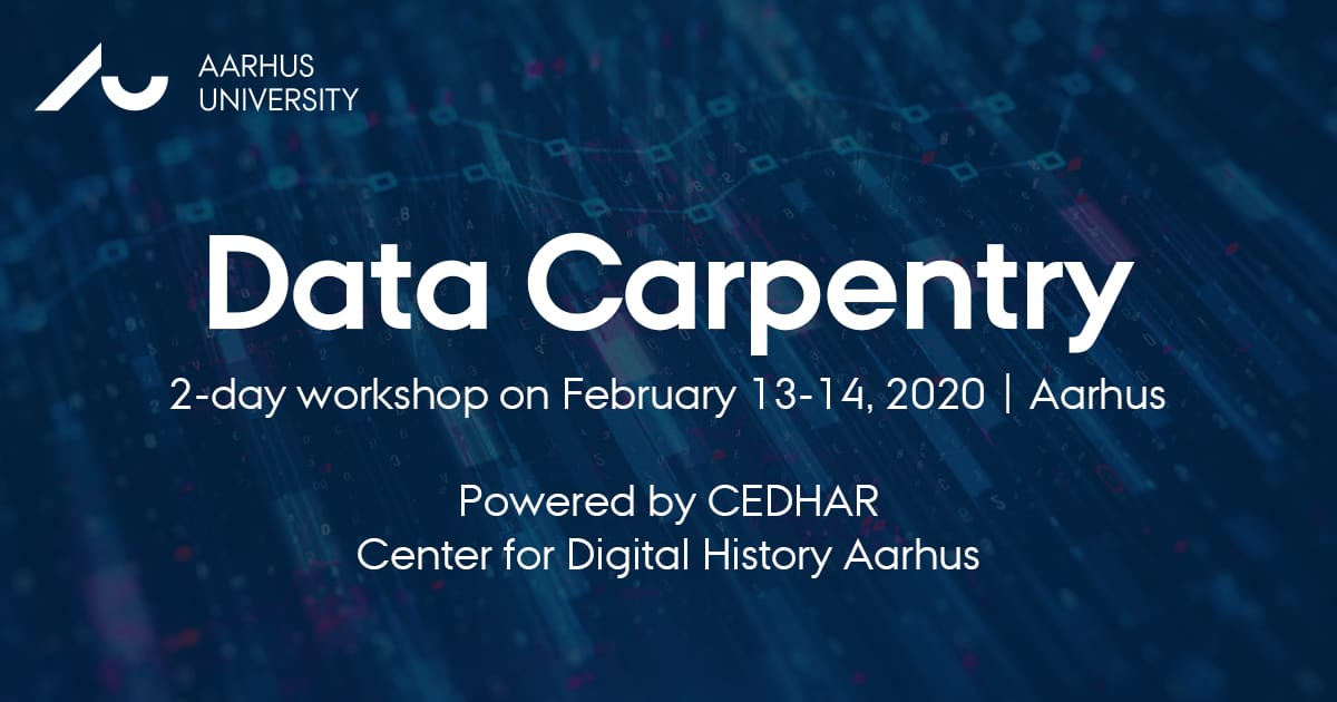 Data Carpentry, 2-Day Workshop, CEDHAR, February 13-14 2020, Aarhus