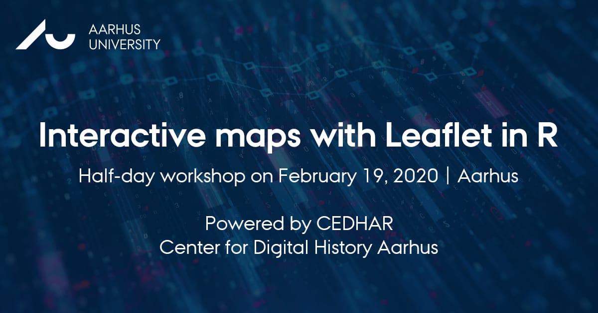 CEDHAR WORKSHOP: Interactive maps with Leaflet in R, February 19 2020, Aarhus