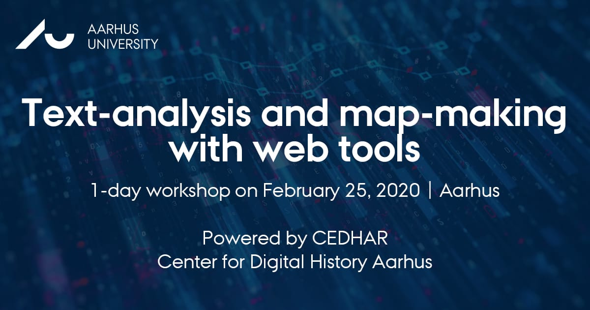 CEDHAR WORKSHOP: Text-analysis and map-making with web tools, February 25 2020, Aarhus