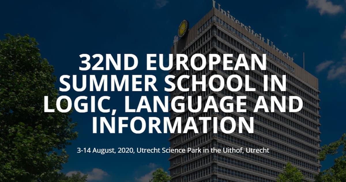 32nd European Summer School in Logic, Language and Information, 3-14 August 2020, Utrecht