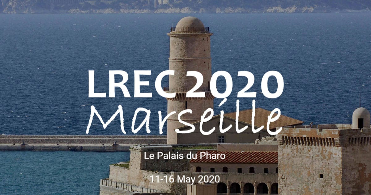 Language Resources & Evaluation Conference, 11-16 May 2020, Marseille
