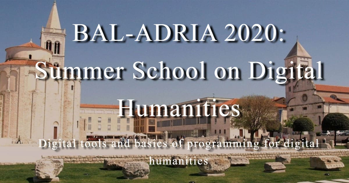 2nd Baladria Summer School on Digital Humanities, 15-19 June 2020, Zadar, Croatia