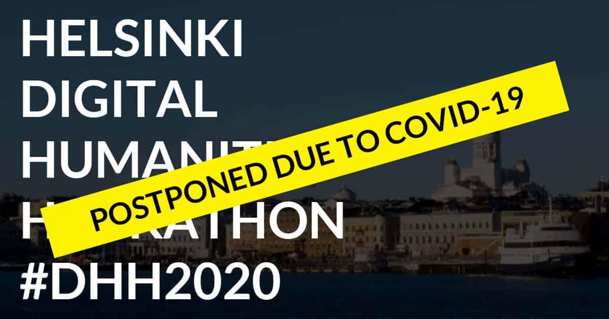 POSTPONED DUE TO COVID-19: HELSINKI DIGITAL HUMANITIES HACKATHON 2020