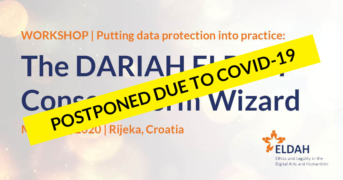 POSTPONED DUE TO COVID-19: Workshop: Putting data protection into practice: The DARIAH ELDAH Consent Form Wizard, March 26 2020, Rijeka