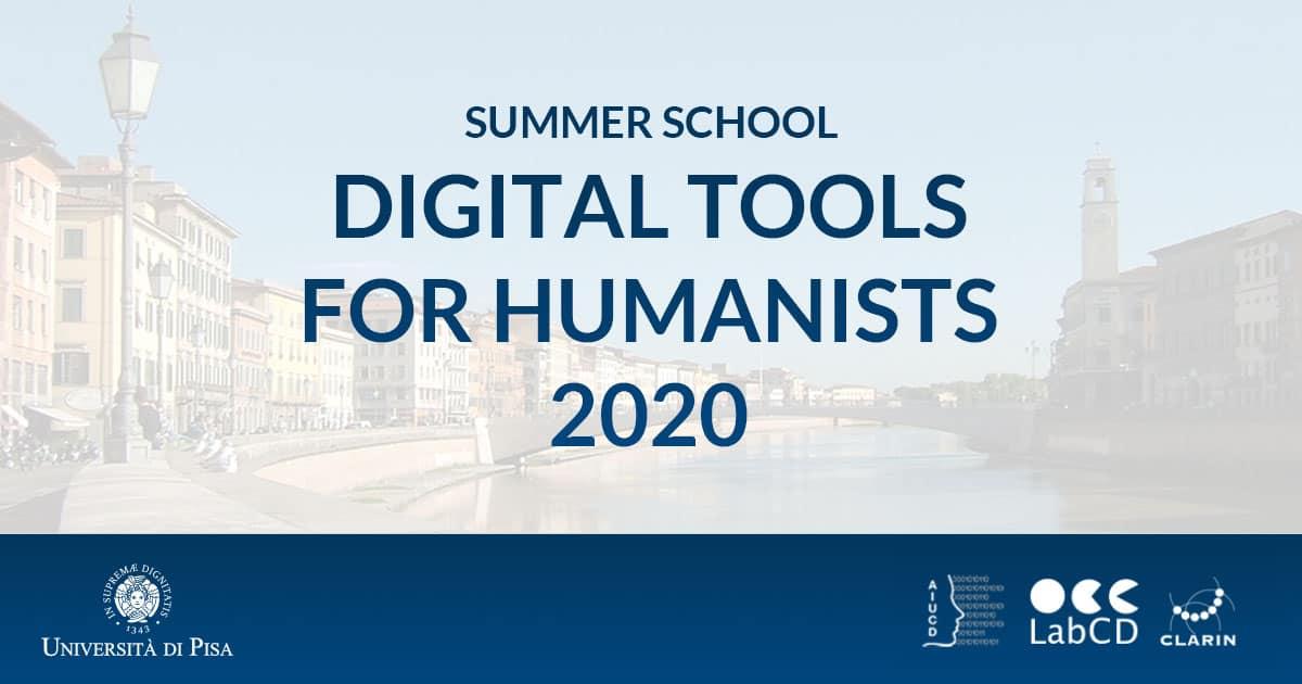 "SUMMER SCHOOL ""DIGITAL TOOLS FOR HUMANISTS"", June 8-12 2020, Pisa"