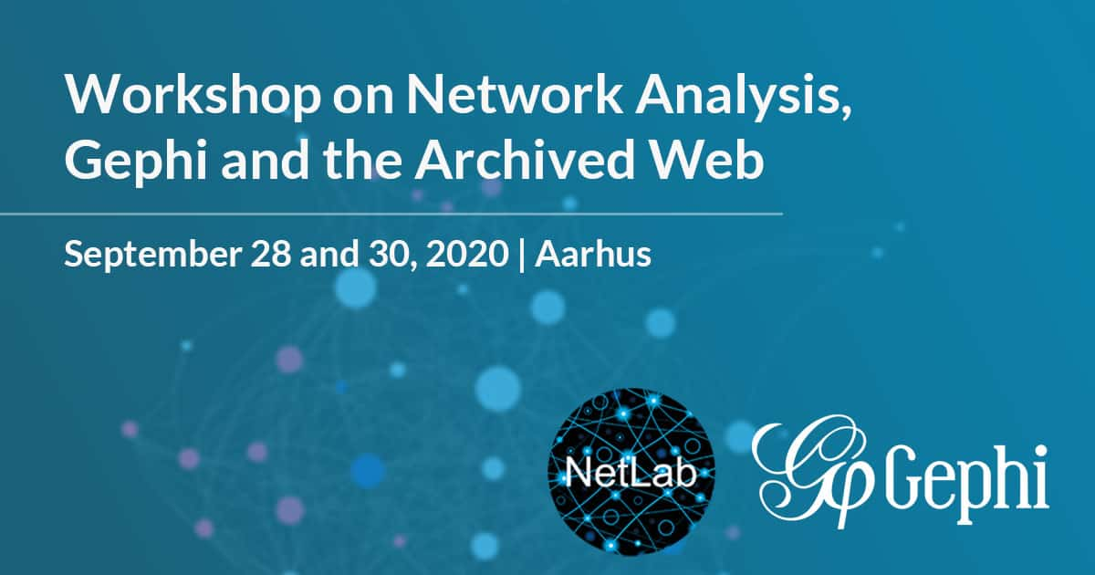 Workshop on Network Analysis, Gephi and the Archived Web, September 30 2020, Aarhus