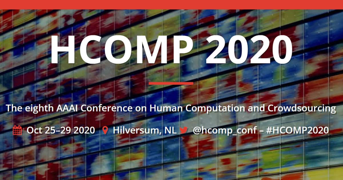 Human Computation Conference HCOMP2020, 25-29 October 2020, Netherlands/virtual