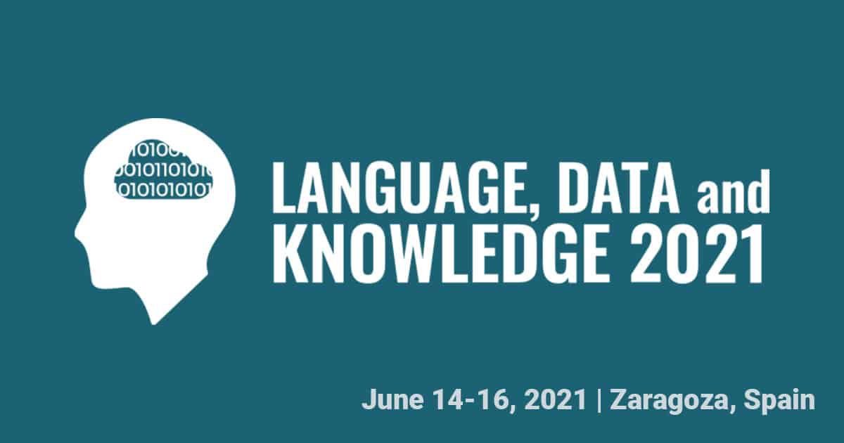 LDK 2021 – 3rd Conference on Language, Data and Knowledge, September 1-3 2021 (new date!), Zaragoza, Spain