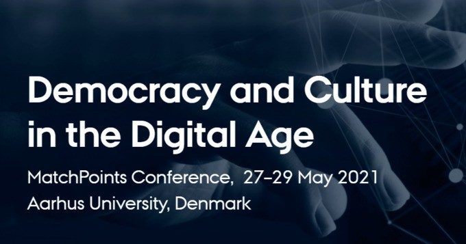 MatchPoints Conference: Democracy and Culture in the Digital Age, May 27–29 2021, hybrid