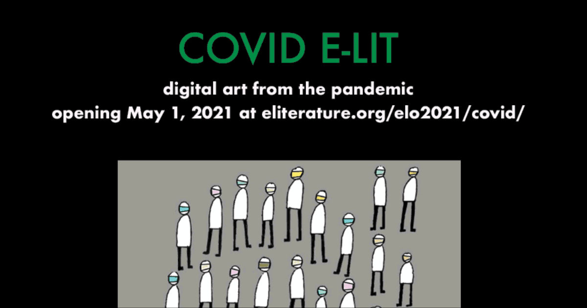 COVID E-Lit Exhibition Virtual Opening, May 1, 2021