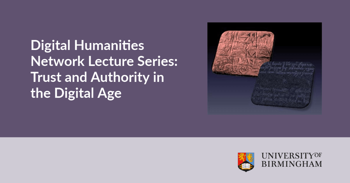 Digital Humanities Network Lecture Series: Trust and Authority in the Digital Age, May 25 - 22 June 2021